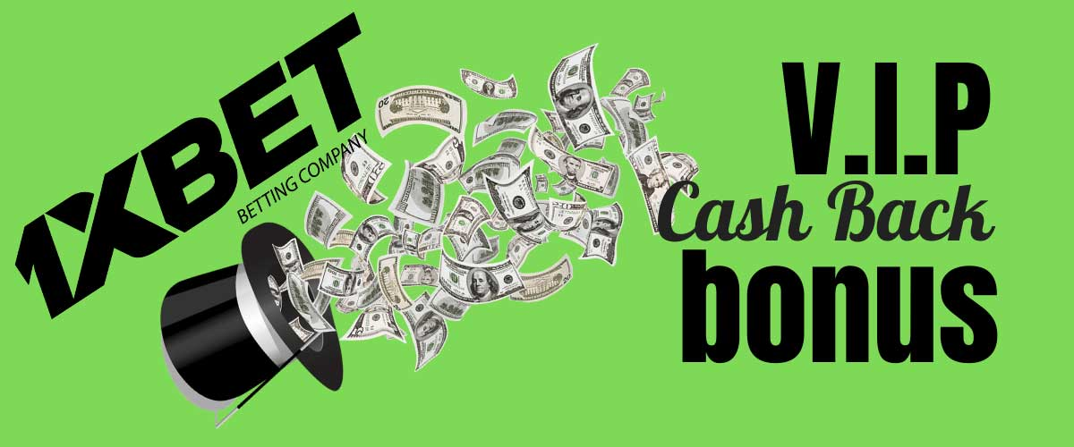 1xBet VIP Cashback Bonus.