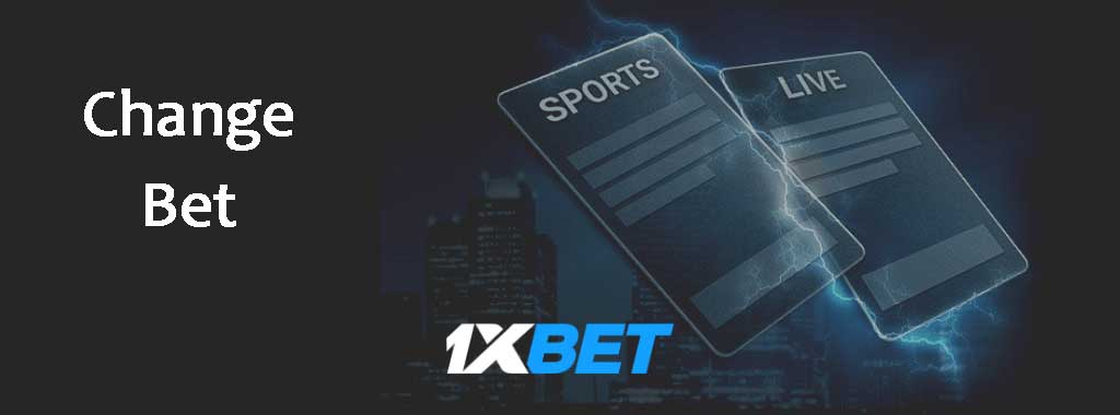 1xBet - Cambia scommessa